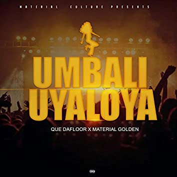 Umbali Uyaloya (feat. Que Dafloor)