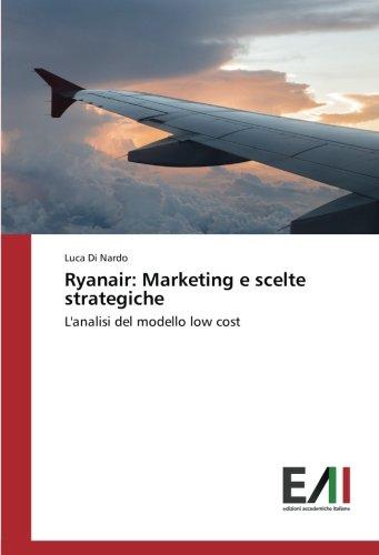 Ryanair: Marketing e scelte strategiche: L'analisi del modello low cost