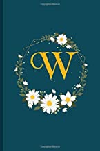 W: notebook flowers daisies Personalized Initial Letter W Monogram Blank Lined Daisies Notebook,Journal Daisies gifts for Women and Girls,School Initial Letter W daisies flowers mothers day gifts 6 x 9