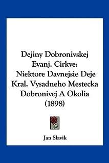 Dejiny Dobronivskej Evanj. Cirkve: Niektore Davnejsie Deje Kral. Vysadneho Mestecka Dobronivej A Okolia (1898)