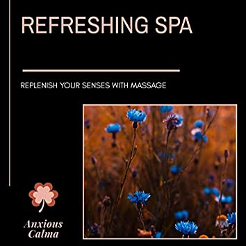 Refreshing Spa - Replenish Your Senses With Massage