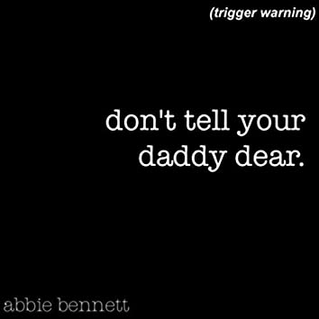 Don't Tell Your Daddy Dear