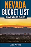Nevada Bucket List Adventure Guide: Explore 100 Offbeat Destinations You Must Visit!