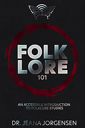 Folklore 101: An Accessible Introduction to Folklore Studies