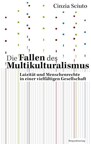Die Fallen des Multikulturalismus: Laizität und Menschenrechte in einer vielfältigen Gesellschaft