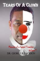 Tears Of A Clown (Memoirs Of A Gospel Preacher) 148487448X Book Cover