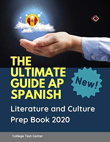 The Ultimate Guide AP Spanish Literature and Culture Prep Book 2020:...
