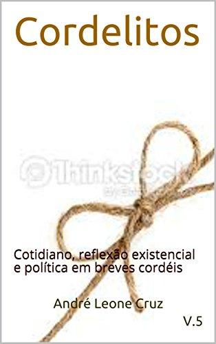 Cordelitos: Cotidiano, reflexão existencial e política em