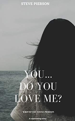 You…Do You Love Me? (English Edition)