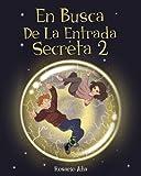 En Busca de la Entrada Secreta 2: Segunda parte del divertido libro de misterio y aventuras para niños de 7 a 12 años