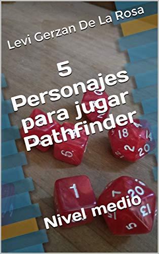 5 Personajes para jugar Pathfinder: Nivel medio