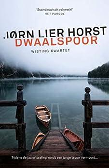 Dwaalspoor (Wisting Kwartet Book 4) van [Jørn Lier Horst, Kim Snoeijing]