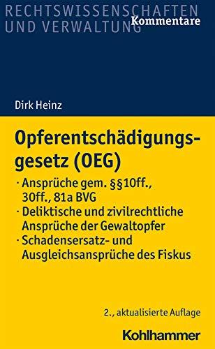 Opferentschadigungsgesetz (Oeg): - Anspruche Gem. 10 Ff., 30 Ff., 81a Bvg - Deliktische Und Zivilrec