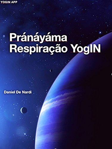 Pránáyáma Respiração YogIN: Técnicas respiratórias do Yoga e seus efeitos