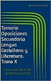 Temario Oposiciones Secundaria Lengua Castellana y Literatura. Tomo X: Temas del 46 al 50 del temario oficial