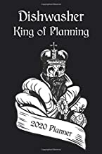 DISHWASHER - King of Planning 2020 Planner: Profession Weekly & Monthly Planner for Men + Calendar View - Dec 2019 to Jan 2021 - Organizer, Business ... Appointment Calendar, Office Gift.