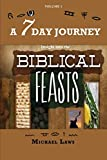 A 7 DAY JOURNEY: Insight into the BIBLICAL FEASTS