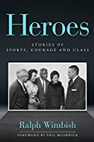 Heroes: Stories of Sports, Courage and Class