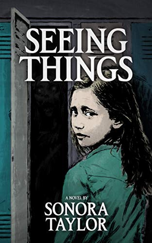 Seeing Things by [Sonora Taylor]