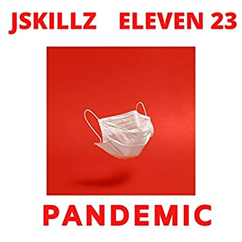Pandemic (feat. Eleven 23)