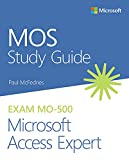 MOS Study Guide for Microsoft Access Expert Exam MO-500 (English Edition)