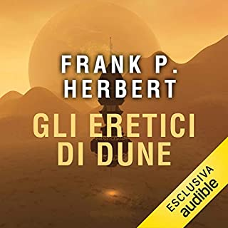 Gli eretici di Dune     Il ciclo di Dune 5              Di:                                                                                                                                 Frank P. Herbert                               Letto da:                                                                                                                                 Alessandro Parise                      Durata:  19 ore e 8 min     22 recensioni     Totali 4,2