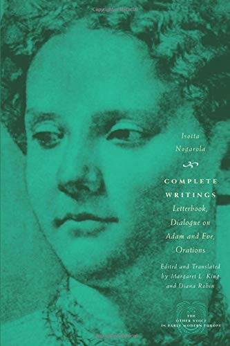 Complete Writings: Letterbook, Dialogue on Adam and Eve, Orations (The Other Voice in Early Modern Europe) (English Edition)