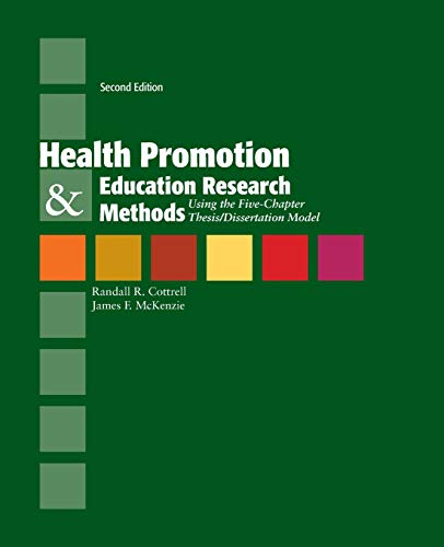 Health Promotion & Education Research Methods: Using the Five Chapter Thesis/ Dissertation Model: Using the Five...