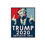 The Original Trump 2020 Impeach This Vinyl Sticker (American Made)