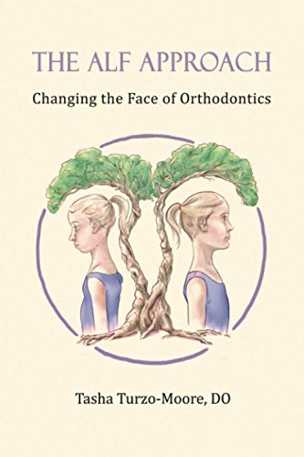 The ALF Approach: Changing the Face of Orthodontics