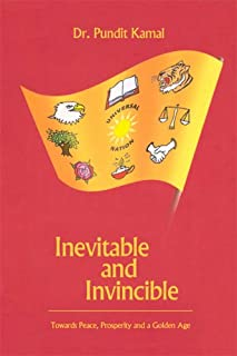 Inevitable and Invincible: Towards Peace, Prosperity, and a Golden Age