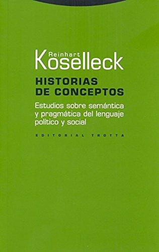 Historias de conceptos: Estudios sobre semántica y pragmática del lenguaje político y social