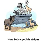how zebra got his stripes: Recommended for classic children's picture books (English Edition)