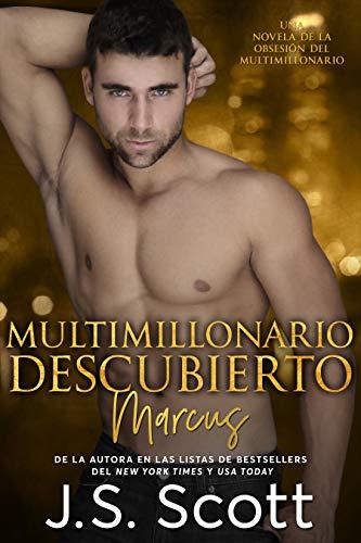Multimillonario Descubierto ~ Marcus: La Obsesión del Multimillonario