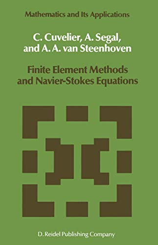 Finite Element Methods and Navier-Stokes Equations (Mathematics and Its Applications) (Mathematics and Its Applications (22), Band 22)