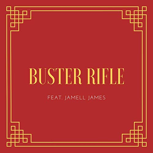 BUSTER RIFLE [Explicit]
