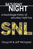 Saturday Night: A Backstage History of Saturday Night Live - Doug Hill