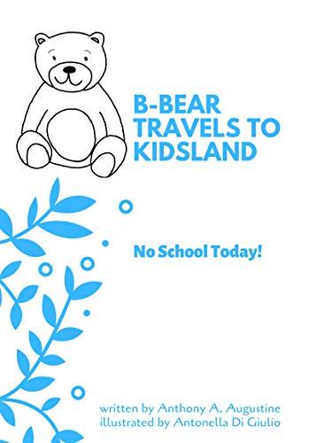 B-Bear Travels to Kidsland: No School Today! (English Edition)