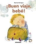 ¡Buen viaje, bebé! (NE) (ILUSTRADOS)