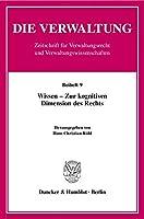 Die Verwaltung. Beiheft 09. Wissen - Zur kognitiven Dimension des Rechts