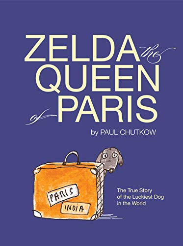 Image of Zelda, The Queen of Paris: The True Story of The Luckiest Dog in The World
