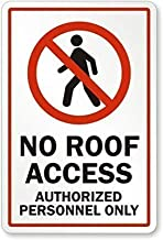 Metal Tin Sign Grade, No Roof Access, Authorized Personnel Only with Graphic, Wall Decor Metal Sign 12x8 Inches