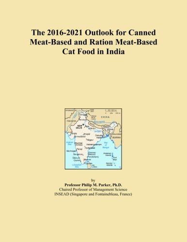 The 2016-2021 Outlook for Canned Meat-Based and Ration...