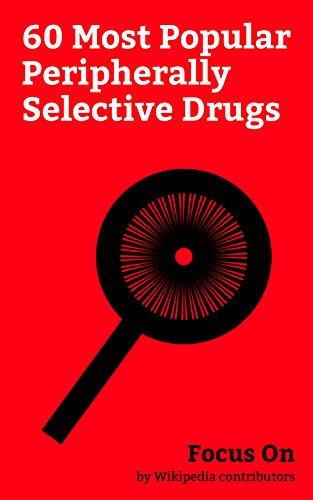 Focus On: 60 Most Popular Peripherally Selective Drugs: Dopamine, Serotonin, Norepinephrine, Botulinum Toxin, Cetirizine, Loratadine, Loperamide, Domperidone, ... Acid, Fexofenadine, etc. (English Edition)