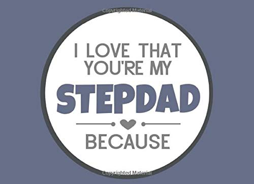 I Love That You're My Stepdad Because: Prompted Fill In The Blank Book (I Love You Because Book)