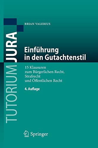 Einführung in den Gutachtenstil: 15 Klausuren zum Bürgerlichen Recht, Strafrecht und Öffentlichen Recht (Tutorium Jura)