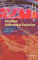 Adaptive Differential Evolution: A Robust Approach to Multimodal Problem Optimization (Adaptation, Learning, and Optimization (1))