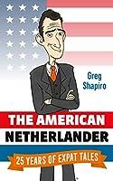 The American Netherlander: 25 Years of Expat Tales