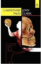 [ [ [ Cautionary Tales [ CAUTIONARY TALES ] By Clark, John ( Author )Jan-10-2007 Paperback
