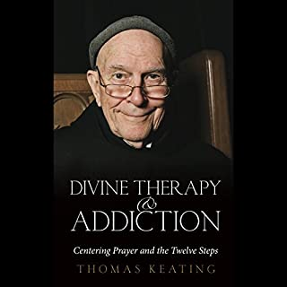 Divine Therapy and Addiction: Centering Prayer and the Twelve Steps audiobook cover art